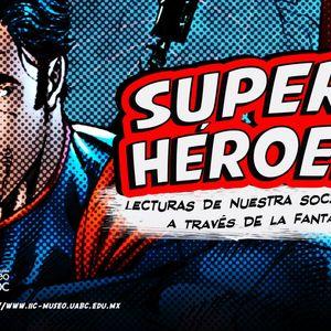 Súper Héroes con Dr. Christian A. Fernández.