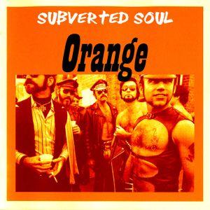 Subverted Soul - orange
