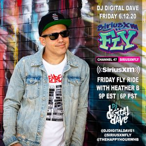 DJ Digital Dave Live On The Friday FLY Ride On SiriusXM FLY 6.12.20