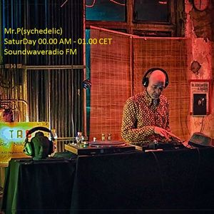 The Psychedelia Show On Soundwaveradio FM Hosted By, Mr.P(sychedelic)