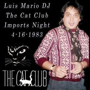 Luis Mario DJ Cat Club Imports Night Live Mix - 4-16-1983