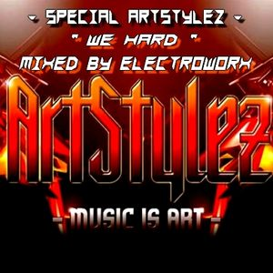 "Special ArtStylez - "" We Hard "" - Mixed By ElecTroWorX"