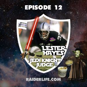 Episode 12   #37 Lester Hayes Special Guest