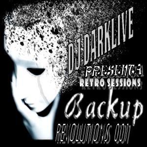 DJ DARKLIVE PRESENT : BACKUP REVOLUTIONS 001 @ PANAMA RETRO SESSION