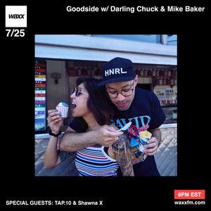 Goodside w/ Darling Chuck & Mike Baker the Bike Maker + TAP.10 & Shawna X on @WAXXFM (07.25.17)