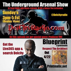The Underground Arsenal Show with Special Guest Blueprint