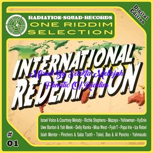International Redemption Riddim (radiation squad  2017) Mixed By SELEKTA MELLOJAH FANATIC OF RIDDM