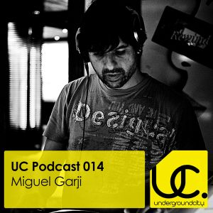 Underground City Podcast 014 by Miguel Garji