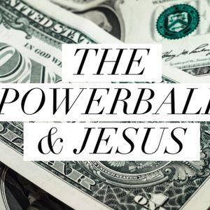 The Powerball & Jesus