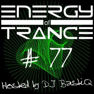 EoTrance #77 - Energy of Trance - hosted by DJ BastiQ