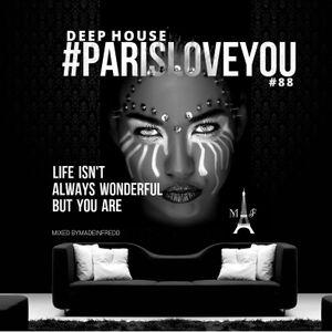#Deephouse #Tech house #Chillout #ParisLoveYou #88