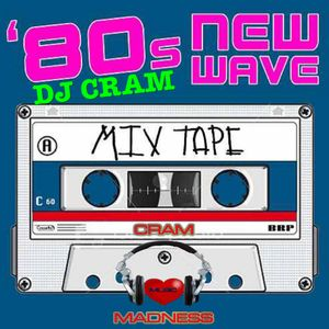 CRAM New Wave Madness ~ DJ CRAM