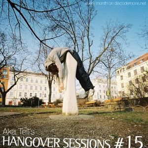 Aka Tell´s Hangover Sessions #15