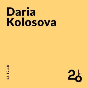 Daria Kolosova @ 20ft Radio - 12/12/2018