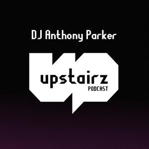 UPSTAIRZ PODCAST - Dj Anthony Parker