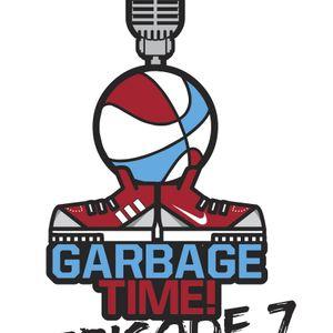 Garbage Time Episode 7