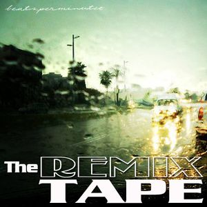 The Remix Tape (bpmz blendz & things)