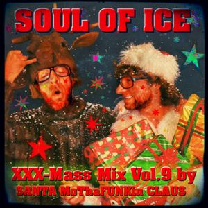 """XXX-MasS Vol.9 (2013) """"Soul Of Ice"""" (best Xmas Mixtapes 4 a most FUNKY Christmas !!!)"""