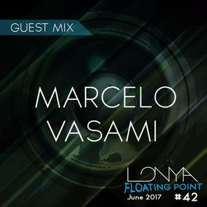 Marcelo Vasami - Guest Mix for Lonya Floating Point Episode 042