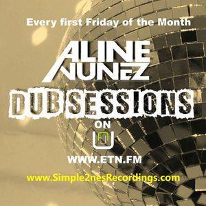 Aline Nunez - Dub Session 006 on ETN.fm-August 2012