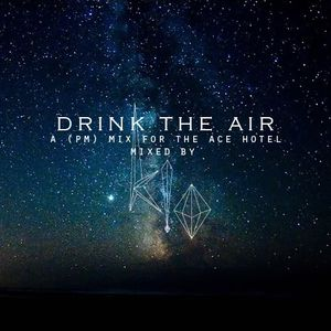 Drink the Air (PM mix)