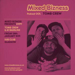 Tomb Crew Mixed Bizness Podcast 001