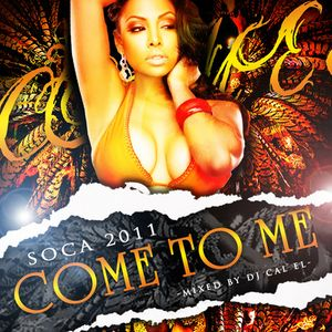 Soca 2011 - Come to Me