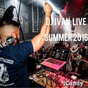 Dj Ivan Live (Summer 2016)