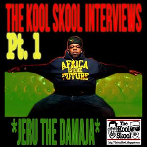 The Kool Skool Radio Show - Jeru The Damaja Special Part 1/Clean Edit