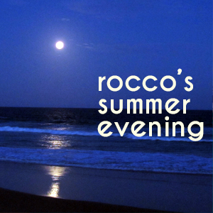 Rocco's Summer Evening