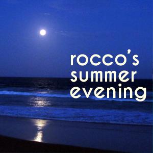 Rocco's Summer Evening