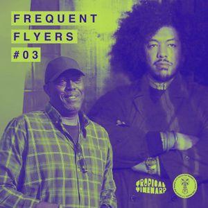 Frequent Flyers #3 w/ Tropical Timewarp, David Riley & Celeste Mariposa // 25.07.2020