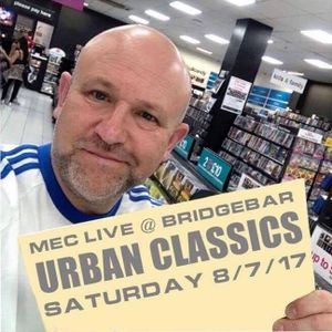 MEC LIVE @ BRIDGEBAR  (URBAN CLASSICS recorded Sat 8/7/17)