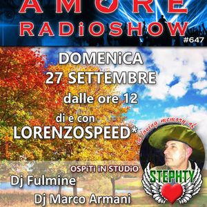 LORENZOSPEED presents AMORE Radio Show 647 Domenica 27 Settembre 2015 part 1 and part 2 united