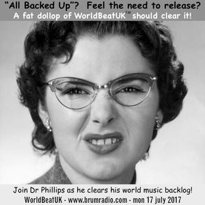 WorldBeatUK with Glyn Phillips - All Backed Up (17/07/2017)