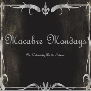 Macabre Mondays Week One