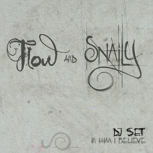Snaily & FloW Dj Set_2012-09-09_In him I believe...