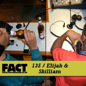 FACT Mix 135: Elijah & Skilliam