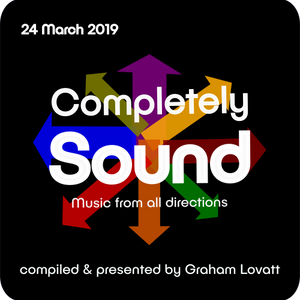 Completely Sound 24 March 2019