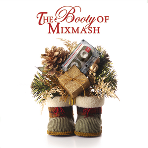 The Booty of Mixmash