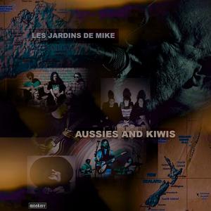 LES JARDINS DE MIKE : AUSSIES AND KIWIS