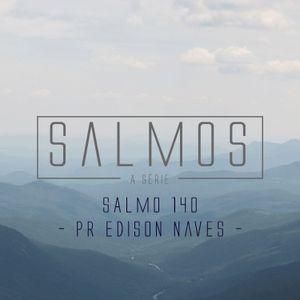 Salmo 140 - Pr. Edison Naves - 24/01/2016
