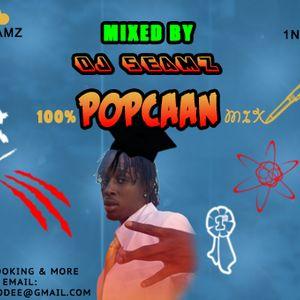 100% POPCAAN MIX 2018 @DJSEAMZ