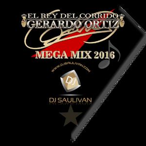 GERARDO ORTIZ MEGAMIX 2016 vip- DJSAULIVAN