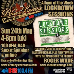 The Blues Lounge Radio Show 24th May 2020 & guest Roger Wade - The Lockdown Sessions Down Home Blues