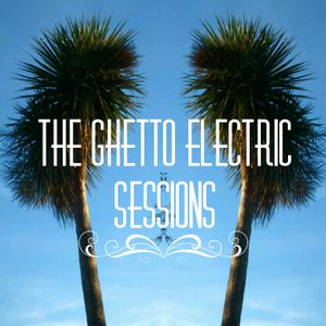 Ghetto Electric Sessions ep120