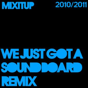 5 - We just got a soundboard remix - 26th January 2011