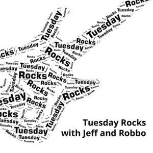 Tuesday Rocks - 29 08 2017
