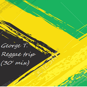 George T. - Reggae trip (30' mix)