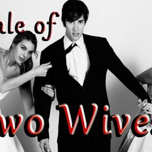 """""""A Tale of Two Wives"""" - Audio"""